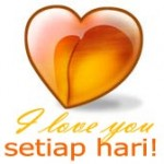"""I love you"" ~ Setiap hari!"